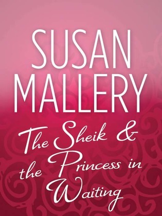 The Sheik & the Princess in Waiting (Mills & Boon M&B)