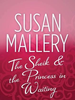 The Sheik & the Princess in Waiting (Mills & Boon M&B)