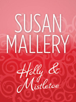Holly And Mistletoe (Mills & Boon M&B)
