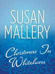 Christmas In Whitehorn (Mills & Boon M&B)