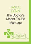 The Doctor's Meant-To-Be Marriage (Mills & Boon Medical)