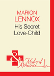 His Secret Love-Child (Mills & Boon Medical) (Crocodile Creek 24-hour Rescue, Book 1)
