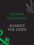 Against The Odds (Mills & Boon Blaze)
