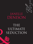 The Ultimate Seduction (Mills & Boon Blaze)