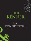 L.A. Confidential (Mills & Boon Blaze) (Sexy City Nights, Book 2)