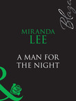 A Man For The Night (Mills & Boon Blaze)