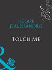 Touch Me (Mills & Boon Blaze) (Blaze Historicals, Book 4)