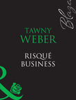 Risqué Business (Mills & Boon Blaze) (Blush, Book 5)
