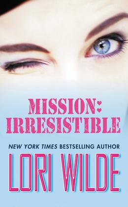 Mission: Irresistible: Irresistible