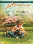Family Ever After (Mills & Boon Love Inspired) (Fostered by Love, Book 3)