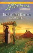 The Rancher's Reunion (Mills & Boon Love Inspired)