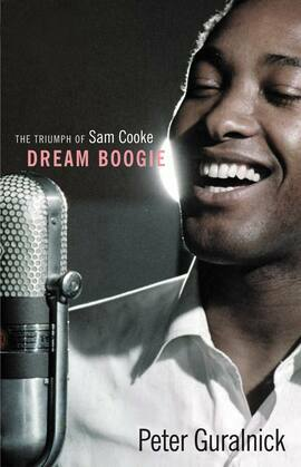 Dream Boogie: The Unmaking of Sam Cooke