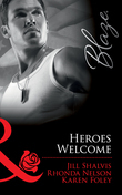 Heroes Welcome: Friendly Fire / The Prodigal / Packing Heat (Mills & Boon Blaze)