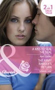 A Kiss to Seal the Deal / The Army Ranger's Return: A Kiss to Seal the Deal / The Army Ranger's Return (Mills & Boon Cherish)