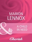 A Child in Need (Mills & Boon Cherish) (Parents Wanted, Book 1)