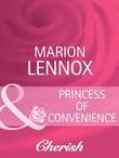 Princess of Convenience (Mills & Boon Cherish) (Heart to Heart, Book 8)