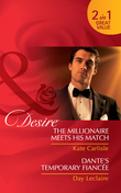The Millionaire Meets His Match / Dante's Temporary Fiancée: The Millionaire Meets His Match / Dante's Temporary Fiancée (Mills & Boon Desire)