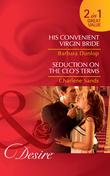 His Convenient Virgin Bride / Seduction On The Ceo's Terms: His Convenient Virgin Bride (Montana Millionaires: The Ryders) / Seduction on the CEO's Terms (Napa Valley Vows) (Mills & Boon Desire)