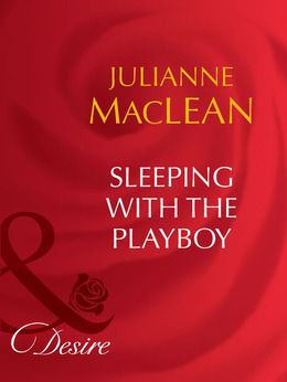 Sleeping With The Playboy (Mills & Boon Desire)