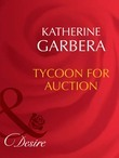 Tycoon For Auction (Mills & Boon Desire)