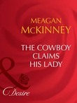 The Cowboy Claims His Lady (Mills & Boon Desire) (Matched in Montana, Book 6)