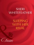 Sleeping With Her Rival (Mills & Boon Desire) (Dynasties: The Barones, Book 3)