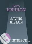Saving His Son (Mills & Boon Intrigue) (Top Secret Babies, Book 2)
