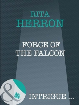 Force of the Falcon (Mills & Boon Intrigue) (Eclipse, Book 22)
