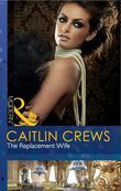 The Replacement Wife (Mills & Boon Modern)
