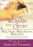 Every Woman Has a Story(TM): Many Voices, Many Lessons, Many Lives