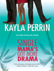Single Mama's Got More Drama (Mills & Boon M&B)
