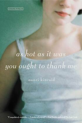 As Hot as It Was You Ought to Thank Me: A Novel