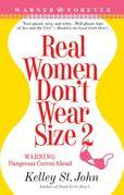 Kelley St. John - Real Women Don't Wear Size 2