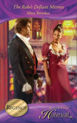 The Rake's Defiant Mistress (Mills & Boon Historical)