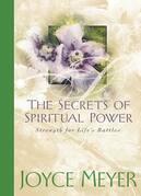 The Secrets of Spiritual Power: Strength for Life's Battles