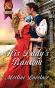 His Lady's Ransom (Mills & Boon Superhistorical)
