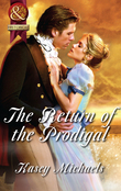 The Return of the Prodigal (Mills & Boon Superhistorical) (The Beckets of Romney Marsh, Book 7)