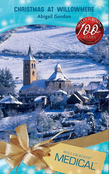 Christmas At Willowmere (Mills & Boon Medical) (The Willowmere Village Stories, Book 1)