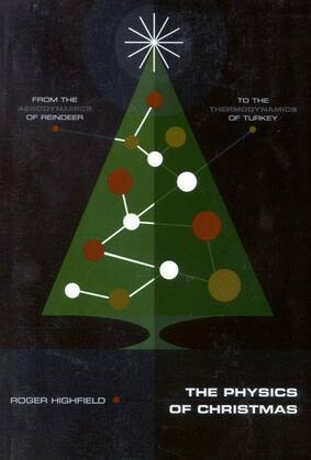 The Physics of Christmas: From the Aerodynamics of Reindeer to the Thermodynamics of Turkey