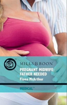 Pregnant Midwife: Father Needed (Mills & Boon Medical) (Lyrebird Lake Maternity, Book 3)