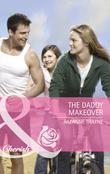 The Daddy Makeover (Mills & Boon Cherish)