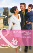 The Playboy Takes a Wife (Mills & Boon Cherish)