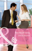 Bachelor Boss (Mills & Boon Cherish)