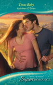Texas Baby (Mills & Boon Superromance) (9 Months Later, Book 56)