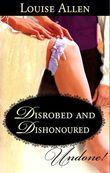 Disrobed and Dishonored (Mills & Boon Historical Undone)