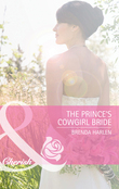 The Prince's Cowgirl Bride (Mills & Boon Cherish) (Reigning Men, Book 2)