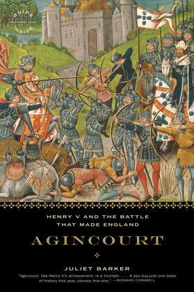 Agincourt: Henry V and the Battle That Made England
