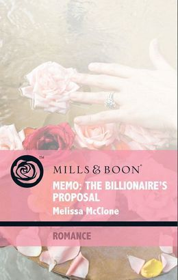 Memo: The Billionaire's Proposal (Mills & Boon Romance) (9 to 5, Book 50)