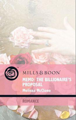 Memo: The Billionaire's Proposal (Mills & Boon Romance) (9 to 5, Book 50)