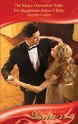 The King's Convenient Bride / The Illegitimate Prince's Baby: The King's Convenient Bride (Royal Seductions, Book 1) / The Illegitimate Prince's Baby (Royal Seductions, Book 2) (Mills & Boon Desire)